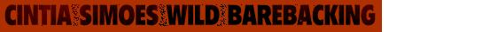Cintia Simoes Wild Barebacking